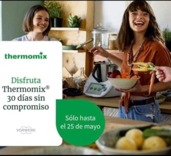 PRUEBA EL NUEVO Thermomix® TM6 30 DÍAS SIN COMPROMISO!!!